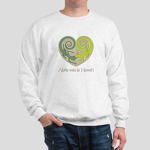 Aloha wau ia Hawai'i (I Love Sweatshirt