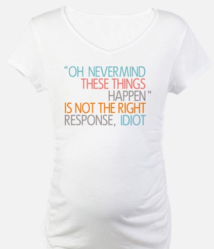 These Things Happen Shirt