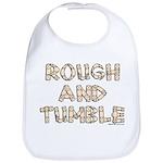 Rough and Tumble Bib