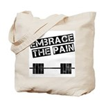 Embrace the pain.. Tote Bag