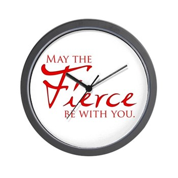 May the Fierce Be With You Wall Clock