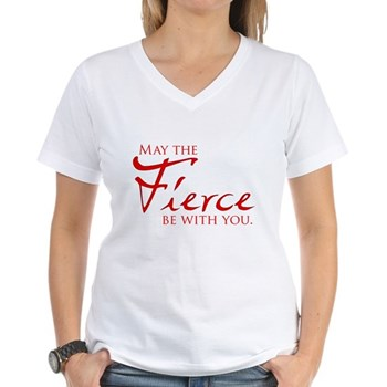 May the Fierce Be With You Women's V-Neck T-Shirt