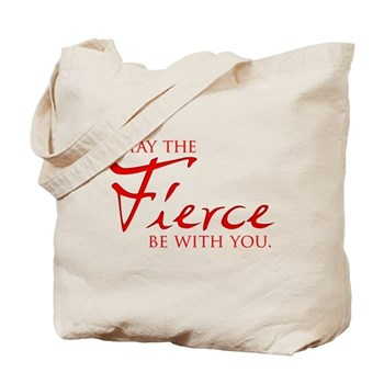 May the Fierce Be With You Tote Bag