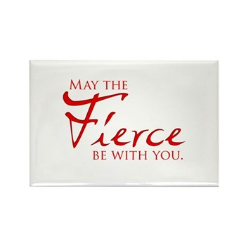 May the Fierce Be With You Rectangle Magnet (10 pa
