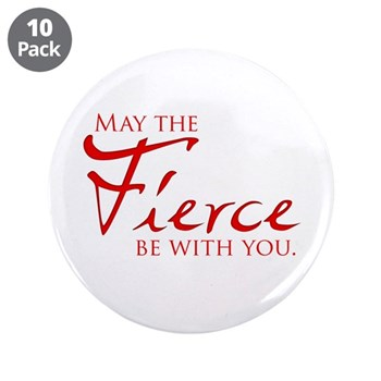 "May the Fierce Be With You 3.5"" Button (10 pa"