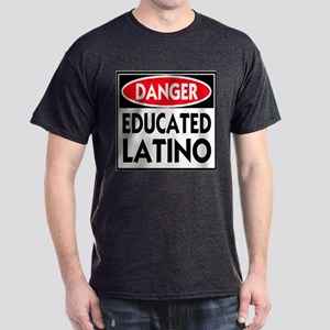 Danger Educated Latino Dark T-Shirt