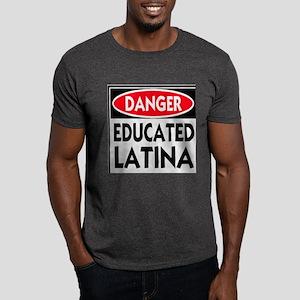 Danger -- Educated LATINA T-Shirt Dark T-Shirt