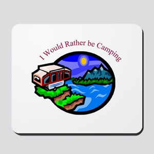 Rather be Camping Mousepad