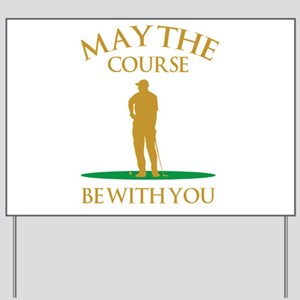May The Course Be With You Yard Sign