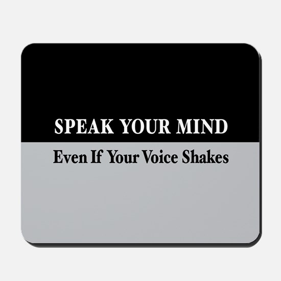 Speak Your Mind Mousepad