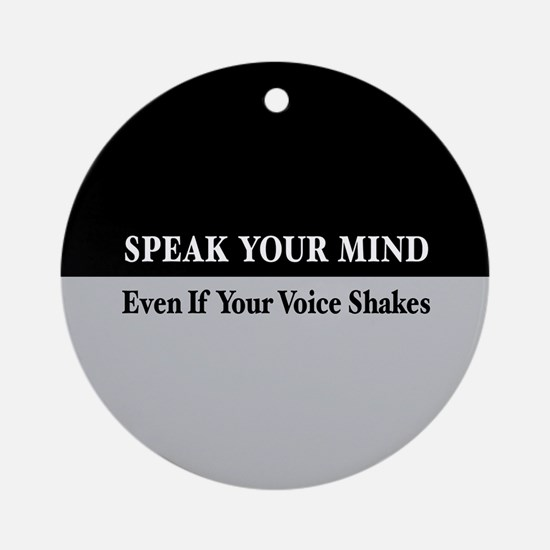 Speak Your Mind Ornament (Round)