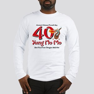 Yung No Mo 40th Birthday Long Sleeve T-Shirt