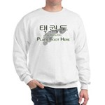 Sweatshirt Tae Kwon Do Place Foot Here