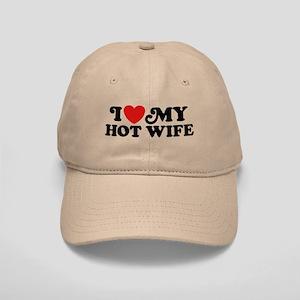 I Love My Hot Wife Cap