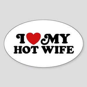 I Love My Hot Wife Sticker (Oval)