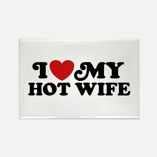 I Love My Hot Wife Rectangle Magnet