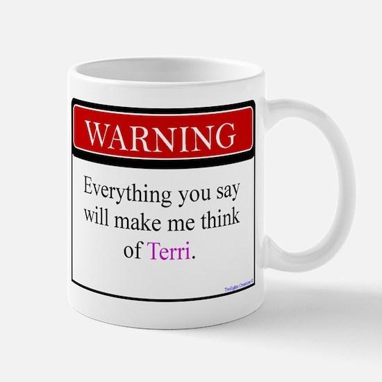 Everything Said... Terri Mug