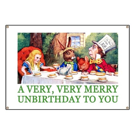 A VERY MERRY UNBIRTHDAY Banner