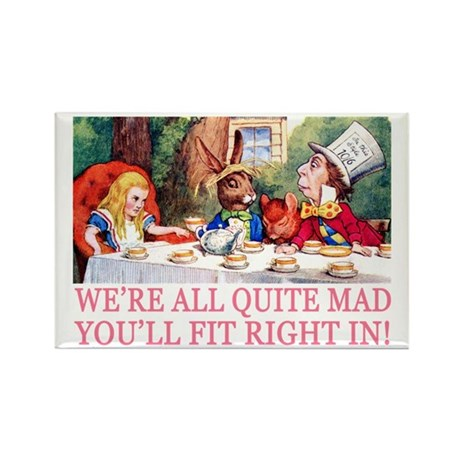 WE'RE ALL QUITE MAD Rectangle Magnet (10 pack)