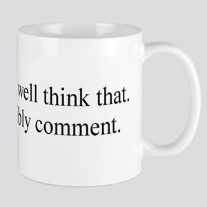 I couldn't possibly comment. Mug
