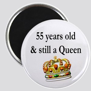 55 YR OLD QUEEN Magnet