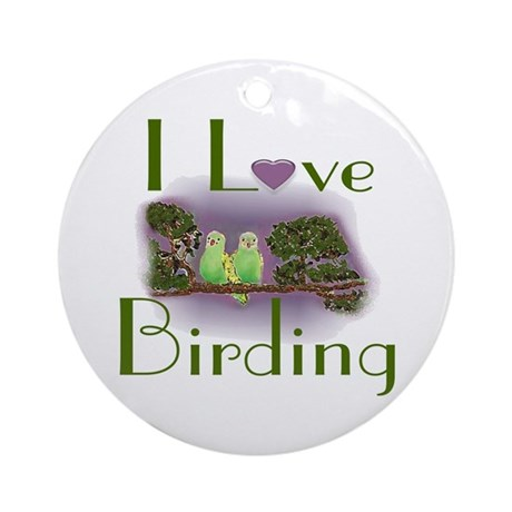 I Love Birding Ornament (Round)