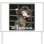 Lab Testing Hurts Yard Sign