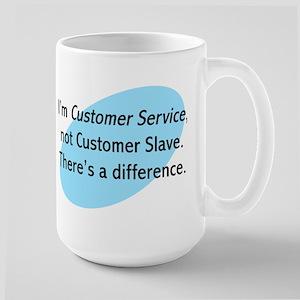 Customer Service Not Customer Slave Large Mug