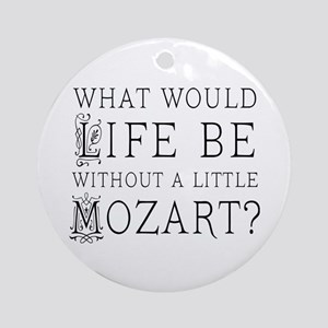 Life Without Mozart Ornament (Round)