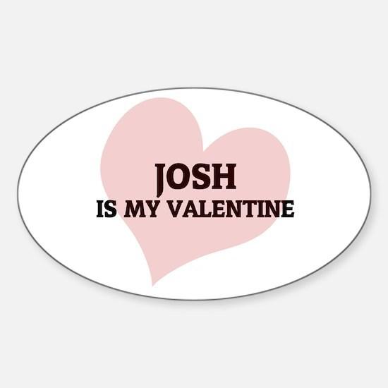 Josh Is My Valentine Oval Decal