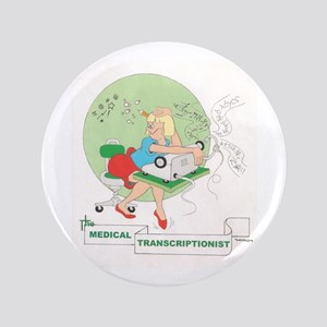 "MEDICAL TRANSCRIPTIONIST 3.5"" Button"