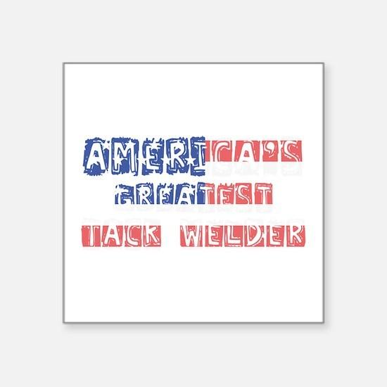 America's Greatest Tack Welder Sticker