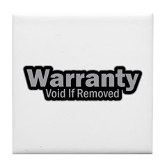 Warranty Void If Removed Tile Coaster