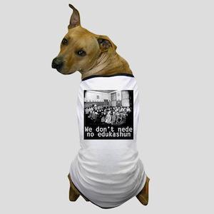 Edukashun Dog T-Shirt