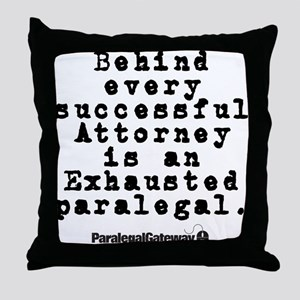 Behind Every Successful Attor Throw Pillow