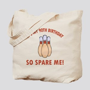 90th Bday Spare Me Tote Bag