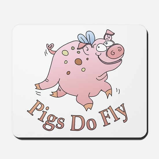 Pigs Do Fly Mousepad