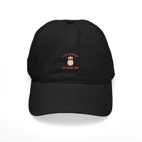 70th Bday Spare Me Black Cap