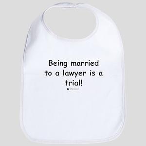 Married to a lawyer -  Bib