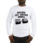 Another day... Long Sleeve T-Shirt