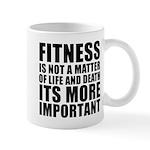 Fitness is not a matter... Mug