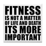 Fitness is not a matter... Tile Coaster