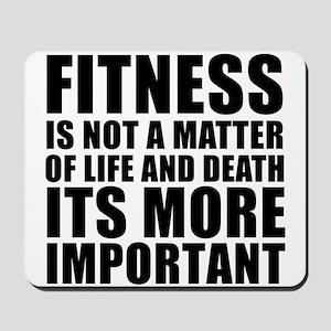 Fitness is not a matter... Mousepad