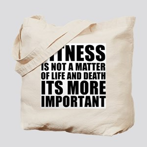 Fitness is not a matter... Tote Bag