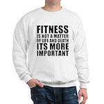 Fitness is not a matter... Sweatshirt