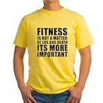Fitness is not a matter... Yellow T-Shirt