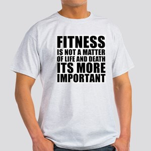 Fitness is not a matter... Light T-Shirt