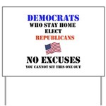 Democrats No Excuses Yard Sign