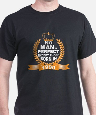 No Man is Perfect Except Those Born in 1990 T-Shir