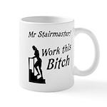 Mr Stairmaster (Bitch) Mug
